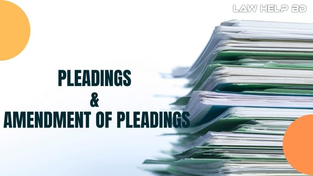 Pleadings & Amendment of pleadings