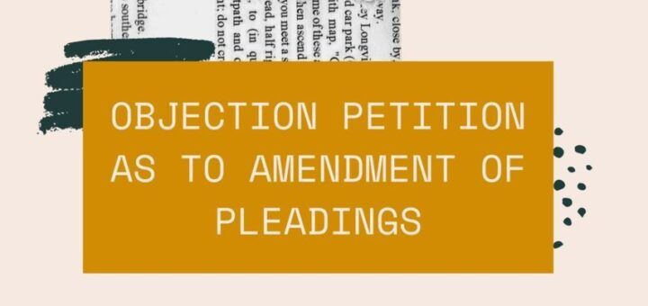 Objection petition as to amendment of pleadings